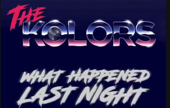 the-kolors-what-happened-last-night.jpg