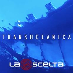 TRANSOCEANICA_LA SCELTA