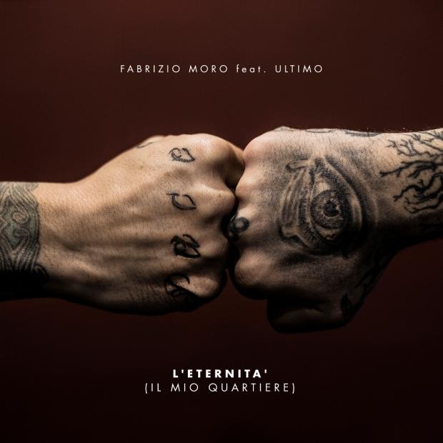Cover L'ETERNITA' (IL MIO QUARTIERE) FABRIZIO MORO Feat ULTIMO.jpg