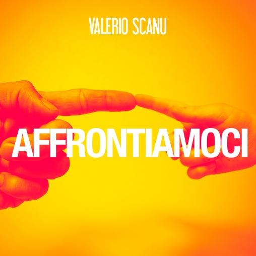 Cover AFFRONTIAMOCI_VALERIO SCANU (1)